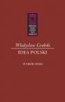 Idea Polski Wybór pism Grabski Władysław