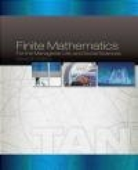 Finite Mathematics for the Managerial, Life, and Social Sciences Soo Tan