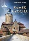 Zamek CzochaDzieje, tajemnice, legendy Dudziak Marek