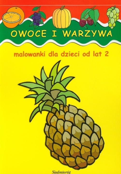 Owoce i warzywa Malowanki dla dzieci od lat 2 (dodruk na życzenie) Jarosław Żukowski