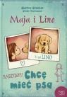 Maja i Lino Chcę mieć psa