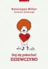 Daj się pokochać dziewczyno