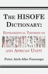 The HISOFE Dictionary of Midnight Politics. Expibasketical Theories on Afrikentication and African Unity