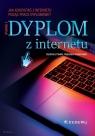 Dyplom z internetu. Jak korzystać z Internetu pisząc prace dyplomowe? Pawlik Kazimierz, Zenderowski Radosław