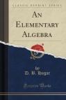 An Elementary Algebra (Classic Reprint)