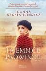 Tajemnice prowincji  Jurgała-Jureczka Joanna