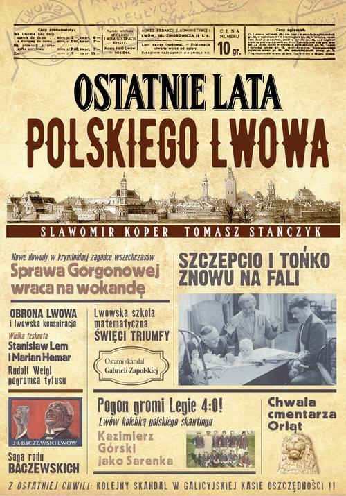 Ostatnie lata polskiego Lwowa Koper Sławomir