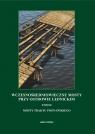 Wczesnośredniowieczne mosty przy Ostrowie Lednickim Tom II: Mosty traktu