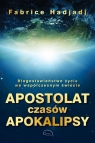 Apostolat czasów apokalipsy Hadjadj Fabrice