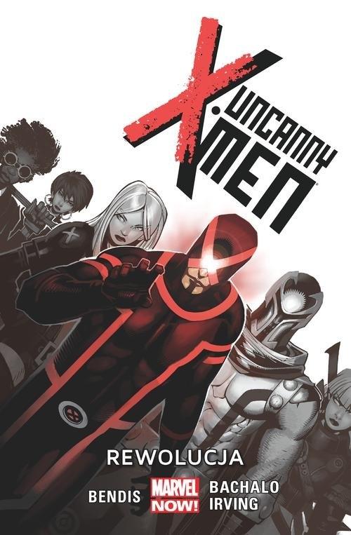 Uncanny X-Men Tom 1 Rewolucja Bendis Brian Michael