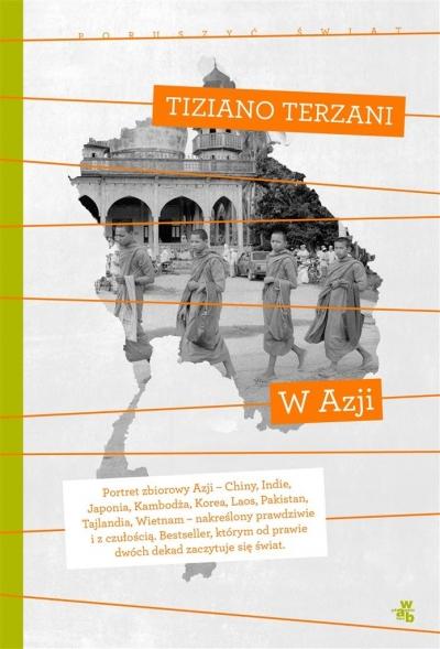 W Azji. Kolekcja poruszyć świat Tiziano Terzani