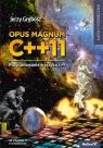 Opus magnum C++11. Programowanie w języku C++. Tom 1-3