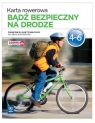 Bądź bezpieczny na drodze. Zajęcia techniczne. Karta rowerowa. Klasy 4-6. Podręcznik