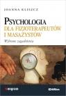 Psychologia dla fizjoterapeutów i masażystów Wybrane zagadnienia Kliszcz Joanna