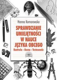 Sprawdzanie umiejętności w nauce języka obcego Hanna Komorowska
