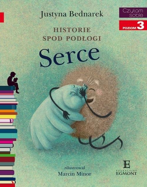Czytam sobie Historie spod podłogi Serce Bednarek Justyna