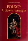 Polscy królowie i książęta