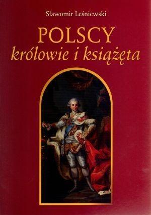 Polscy królowie i książęta Leśniewski Sławomir