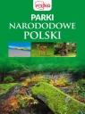 Parki narodowe Polski opracowanie zbiorowe