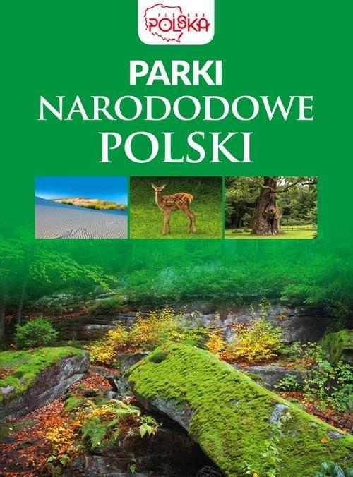 Parki narodowe Polski (Uszkodzona okładka) opracowanie zbiorowe
