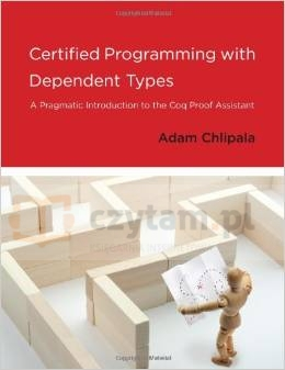 Certified Programming with Dependent Types Chlipala, Adam