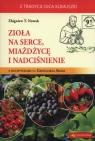 Zioła na serce miażdżycę i nadciśnienie Nowak Zbigniew T.