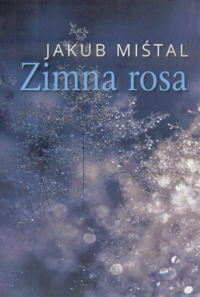 Zimna rosa Jakub Miśtal