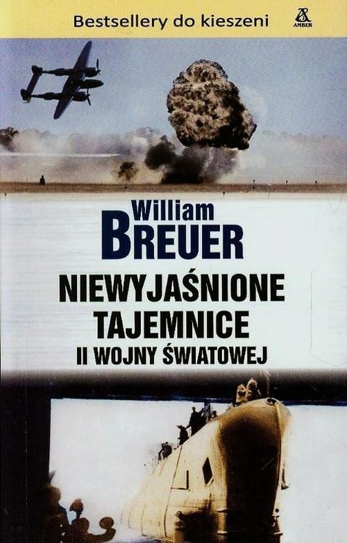 Niewyjaśnione tajemnice II wojny światowej Breuer William