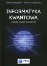 Informatyka kwantowa Wybrane obwody i algorytmy Sawerwain Marek, Wiśniewska Joanna