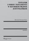 Testator i formy testamentu w rzymskim prawie justyniańskim Kursa Sławomir Patrycjusz