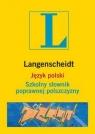 Język polski Szkolny słownik poprawnej polszczyzny Dużyńska-Markowska Magdalena, Markowski Andrzej