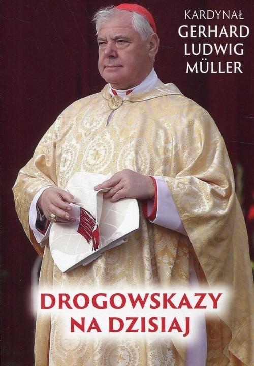Drogowskazy na dzisiaj Muller Gerhard Ludwig