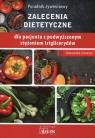 Poradnik żywieniowy Zalecenia dietetyczne dla pacjenta z podwyższonym Cichocka Aleksandra