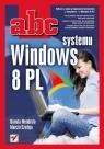 ABC systemu Windows 8 PL Mendrala Danuta, Szeliga Marcin