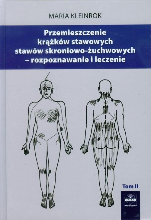 Przemieszczenia krążków stawowych stawów skroniowo-żuchwowych Tom 2 Kleinrok Maria