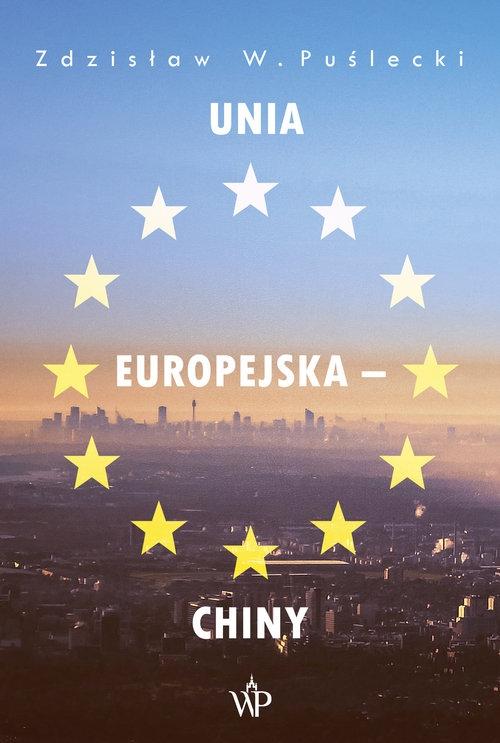 Unia Europejska - Chiny Puślecki Zdzisław W.