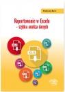 Raportowanie w Excelu szybka analiza danych