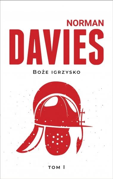 Boże igrzysko. Historia Polski Norman Davies