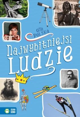 Oto Polska. Najwybitniejsi ludzie Renata Falkowska, Anna Zaborowska