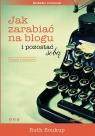 Jak zarabiać na blogu i pozostać sobą Soukup Ruth