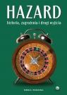 Hazard Historia zagrożenia i drogi wyjścia