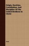 Origin, Doctrine, Constitution, And Discipline Of The United Brethren In Christ