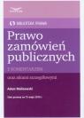 Prawo zamówień publicznych z komentarzem oraz aktami szczegółowymi