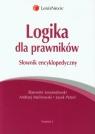 Logika dla prawników Słownik encyklopedyczny Malinowski Andrzej, Lewandowski Sławomir, Petzel Jacek