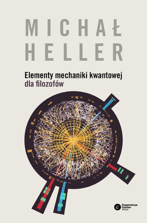 Elementy mechaniki kwantowej dla filozofów Heller Michał