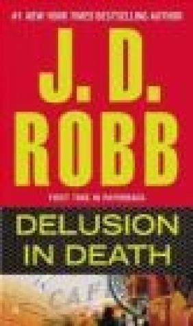 Delusion in Death J D Robb