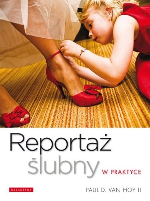 Reportaż ślubny w praktyce Hoy Paul D.