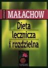 Dieta lecznicza i rozdzielna Małachow Giennadij P.