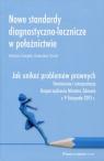 Nowe standardy diagnostyczno-lecznicze w położnictwie Jak unikać Świątek Barbara, Drozd Radosław