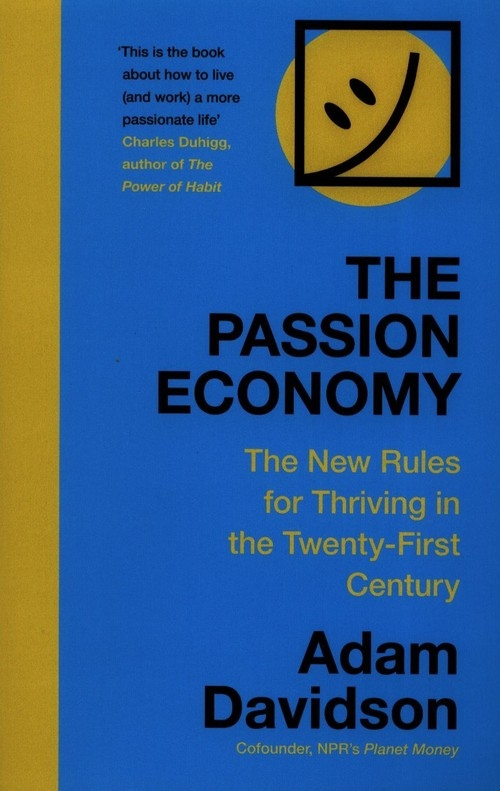 The Passion Economy Davidson Adam